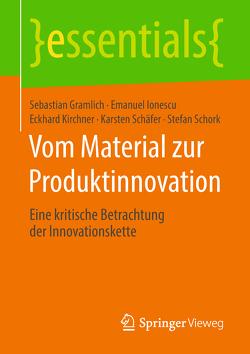 Vom Material zur Produktinnovation von Gramlich,  Sebastian, Ionescu,  Emanuel, Kirchner,  Eckhard, Schäfer,  Karsten, Schork,  Stefan