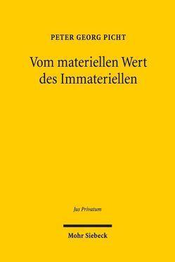 Vom materiellen Wert des Immateriellen von Picht,  Peter Georg