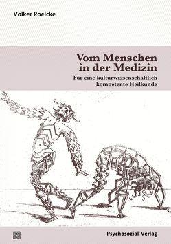 Vom Menschen in der Medizin von Roelcke,  Prof. Dr. med. Volker