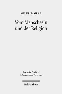 Vom Menschsein und der Religion von Gräb,  Wilhelm