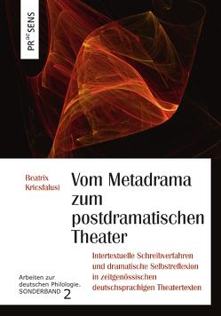 Vom Metadrama zum postdramatischen Theater von Kricsfalusi,  Beatrix