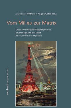Vom Milieu zur Matrix von Oster,  Angela, Witthaus,  Jan-Henrik