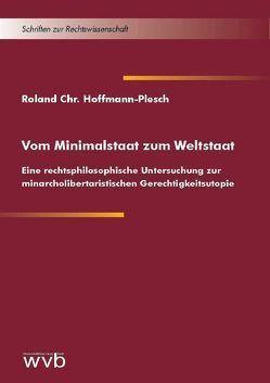 Vom Minimalstaat zum Weltstaat von Hoffmann-Plesch,  Roland Chr.