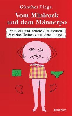 Vom Minirock und dem Männerpo von Fiege,  Günther
