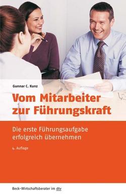 Vom Mitarbeiter zur Führungskraft von Kunz,  Gunnar C.