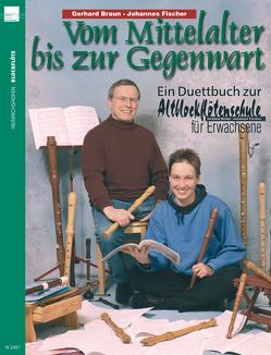 Vom Mittelalter bis zur Gegenwart von Braun,  Gerhard, Fischer,  Johannes