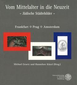 Vom Mittelalter in die Neuzeit von Alter,  Anne, Gisbert,  Annedore, Graetz,  Michael, Künzl,  Hannelore