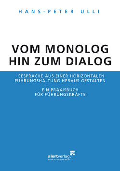 Vom Monolog hin zum Dialog von Ulli,  Hans-Peter