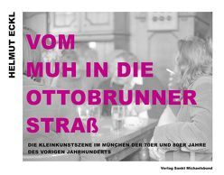 Vom MUH in die Ottobrunner Straß von Eckl,  Helmut