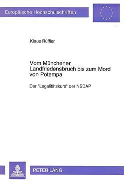 Vom Münchener Landfriedensbruch bis zum Mord von Potempa von Rüffler,  Klaus