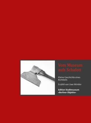 Vom Museum aufs Schafott von Nentwig,  Franziska, Resch,  Andreas, Winkler,  Uwe