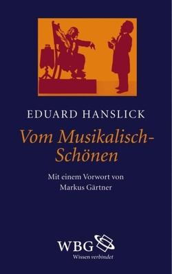 Vom Musikalisch-Schönen von Gärtner,  Markus, Hanslick,  Eduard