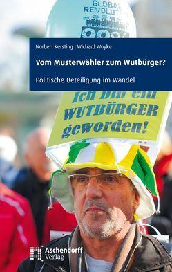 Vom Musterwähler zum Wutbürger? von Kersting,  Norbert, Woyke,  Wichard