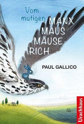 Vom mutigen Manxmaus-Mäuserich von Faas,  Linde, Gallico,  Paul, Himmel,  Adolf
