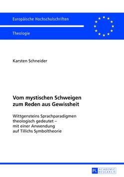 Vom mystischen Schweigen zum Reden aus Gewissheit von Schneider,  Karsten