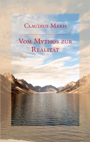 Vom Mythos zur Realität von Maris,  Claudius