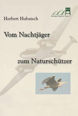 Vom Nachtjäger zum Naturschützer von Hubatsch,  Herbert