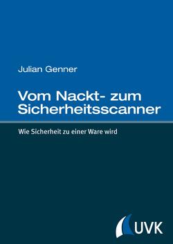 Vom Nackt- zum Sicherheitsscanner von Genner,  Julian