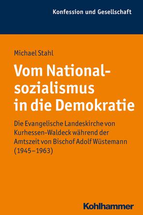 Vom Nationalsozialismus in die Demokratie von Kaiser,  Jochen-Christoph, Stahl,  Michael