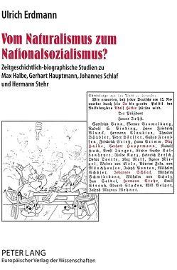 Vom Naturalismus zum Nationalsozialismus? von Erdmann,  Ulrich