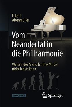 Vom Neandertal in die Philharmonie von Altenmüller,  Eckart