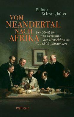 Vom Neandertal nach Afrika von Schweighöfer,  Ellinor