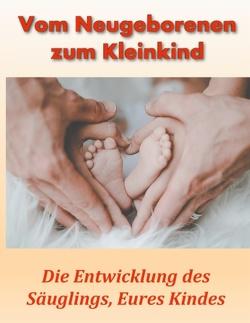 Vom Neugeborenen zum Kleinkind von Achtig,  Andrea