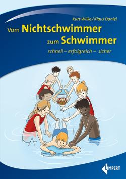 Vom Nichtschwimmer zum Schwimmer von Daniel,  Klaus, Wilke,  Kurt