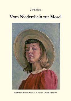 Vom Niederrhein bis zur Mosel von Bayer,  Gerd, Klein,  Hans