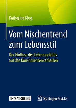 Vom Nischentrend zum Lebensstil von Klug,  Katharina