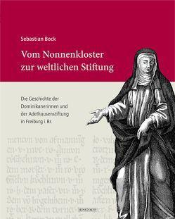 Vom Nonnenkloster zur weltlichen Stiftung von Bock,  Sebastian
