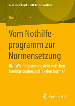 Vom Nothilfeprogramm zur Normensetzung von Tahmaz,  Birthe