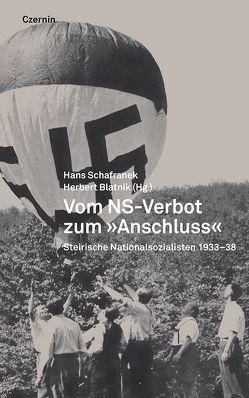 Vom NS-Verbot zum 'Anschluss' von Blatnik,  Herbert, Schafranek,  Hans