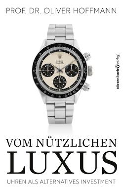 Vom nützlichen Luxus von Hoffmann,  Oliver