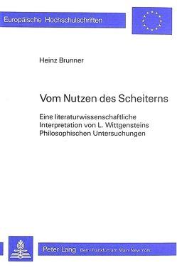Vom Nutzen des Scheiterns von Brunner,  Heinz