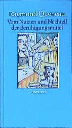 Vom Nutzen und Nachteil der Beruhigungsmittel von Queneau,  Raymond, Thill,  Hans