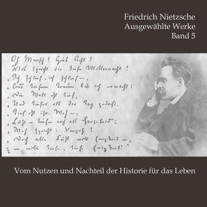 Vom Nutzen und Nachteil der Historie für das Leben von Nietzsche,  Friedrich, Schmidt,  Hans Jochim