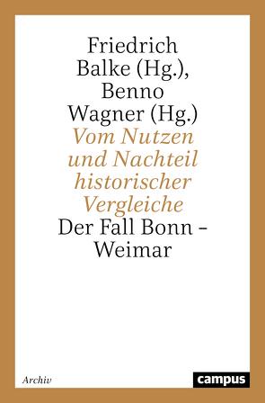 Vom Nutzen und Nachteil historischer Vergleiche von Balke,  Friedrich, Wagner,  Benno