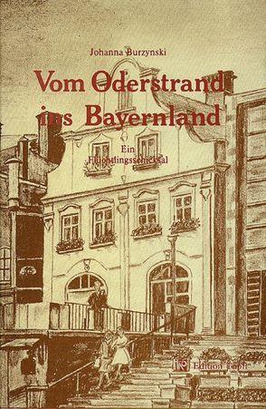 Vom Oderstrand ins Bayernland von Burzynski,  Johanna