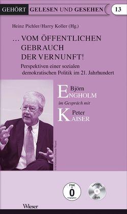 … vom öffentlichen Gebrauch der Vernunft! von Engholm,  Björn, Kaiser,  Peter, Koller,  Harry, Pichler,  Heinz, Seiser,  Herwig