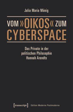 Vom »oikos« zum Cyberspace von Mönig,  Julia Maria