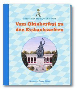 Vom Oktoberfest zu den Eisbachsurfern von Sedlmayer,  Hanne, Weidner,  Ingrid