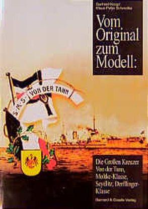 Vom Original zum Modell: Die Grossen Kreuzer Von der Tann – Hindenburg von Koop,  Gerhard, Schmolke,  Klaus P