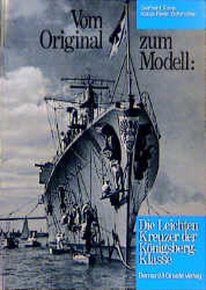 Vom Original zum Modell: Die Leichten Kreuzer der Königsberg-Klasse von Koop,  Gerhard, Schmolke,  Klaus P