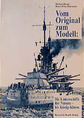 Vom Original zum Modell: Die Linienschiffe der Nassau-König-Klasse von Koop,  Gerhard, Schmolke,  Klaus P
