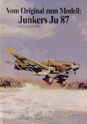 Vom Original zum Modell: Junkers Ju 87 von Erfurth,  Helmut