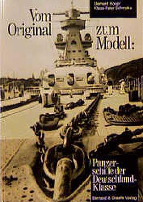 Vom Original zum Modell: Panzerschiffe der Deutschland-Klasse von Koop,  Gerhard, Schmolke,  Klaus P