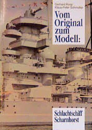 Vom Original zum Modell: Schlachtschiff Scharnhorst von Koop,  Gerhard, Schmolke,  Klaus P