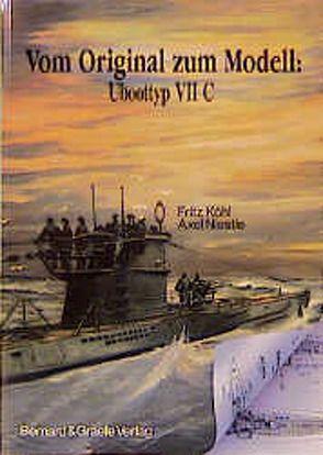 Vom Original zum Modell: Uboottyp VII C von Köhl,  Fritz, Niestlé,  Axel