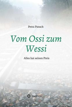 Vom Ossi zum Wessi von Pansch,  Petra